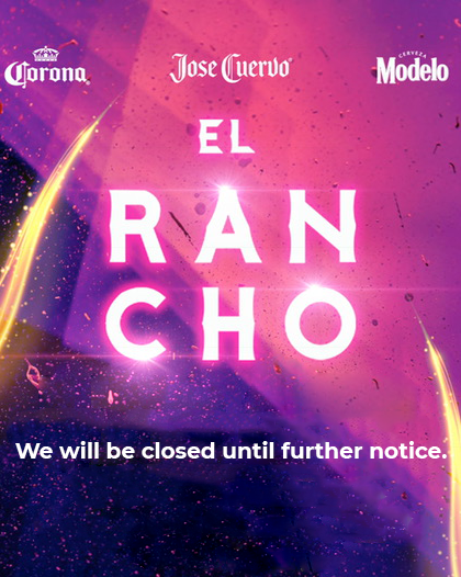 El Rancho - We will be closed until further notice